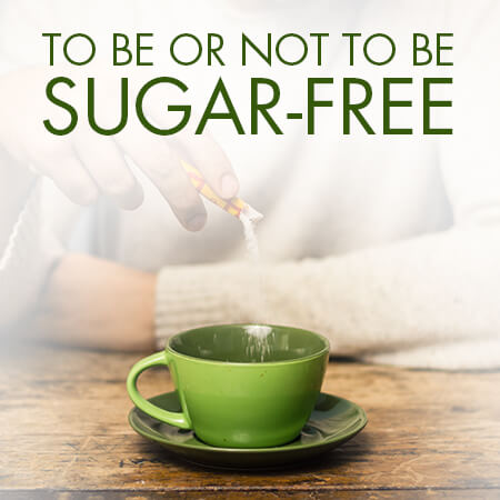 To Be or Not to Be Sugar-Free The Facts About Artificial Sweeteners