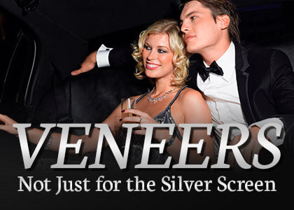 Veneers - Not Just for the Silver Screen