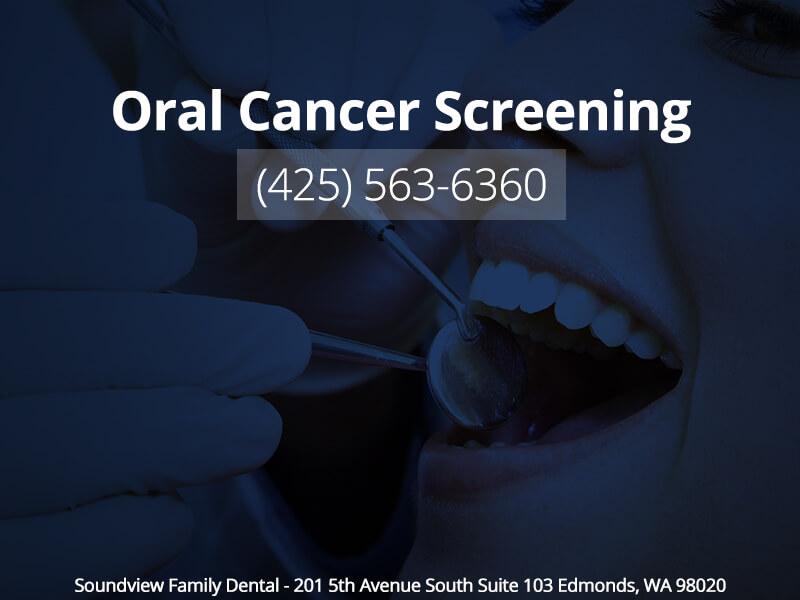 Oral Cancer Screenings in Edmonds WA