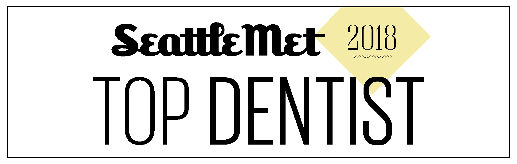 Voted Seattle Met Top Dentist 2018